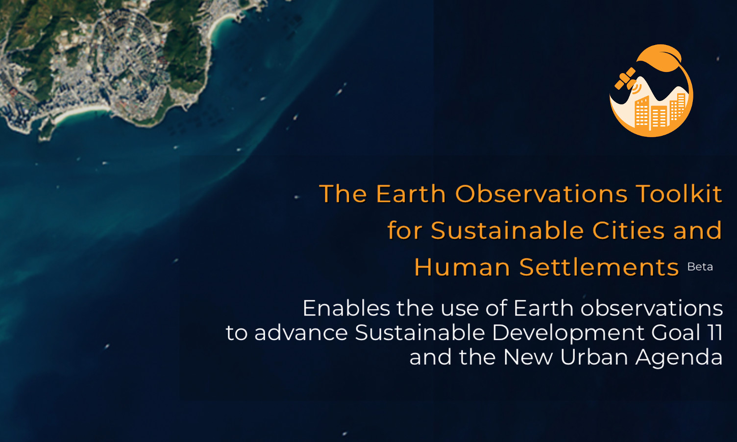 "Launch of the ""Earth Observation Toolkit for Sustainable Cities and Human Settlements"""